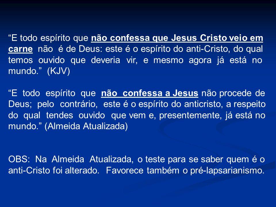 E todo espírito que não confessa que Jesus Cristo veio em