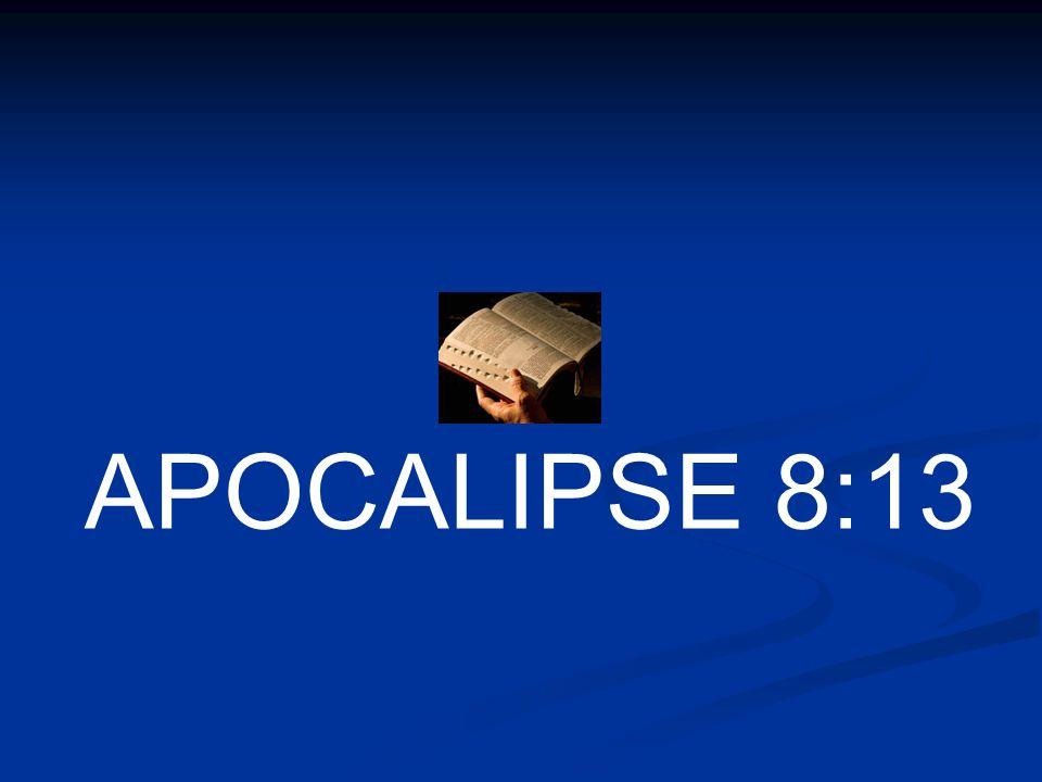 APOCALIPSE 8:13