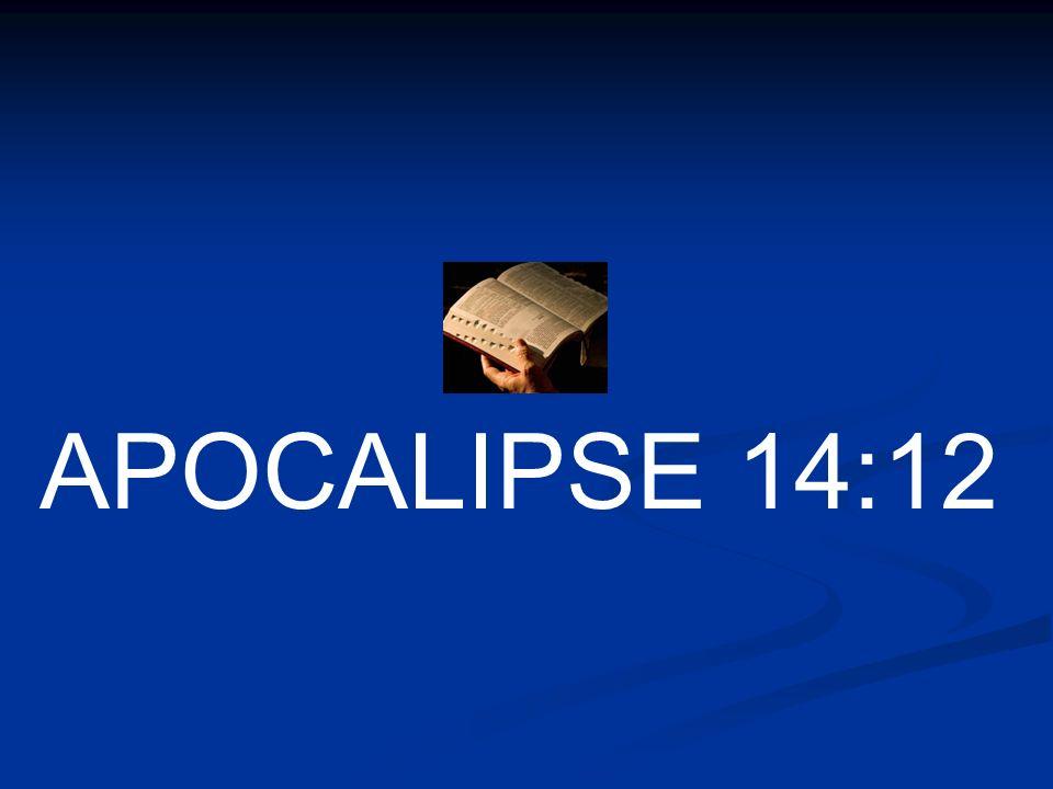 APOCALIPSE 14:12