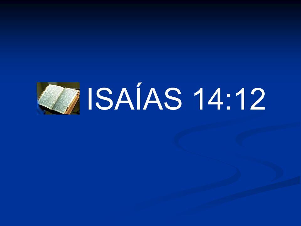 ISAÍAS 14:12