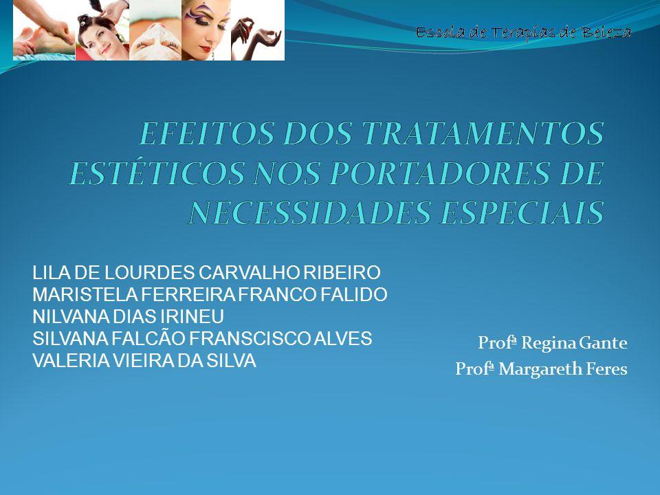 Profª Regina Gante Profª Margareth Feres