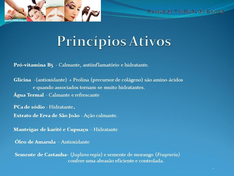 Princípios Ativos Pró-vitamina B5 - Calmante, antiinflamatório e hidratante.