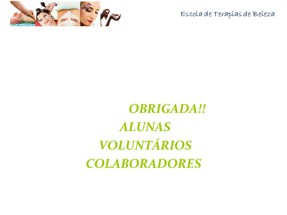 OBRIGADA!! ALUNAS VOLUNTÁRIOS COLABORADORES