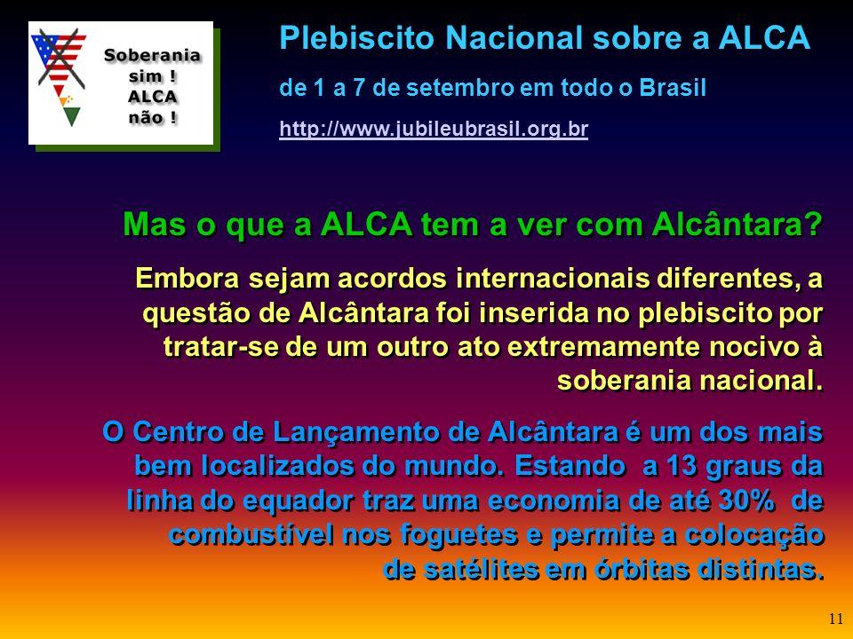 Mas o que a ALCA tem a ver com Alcântara