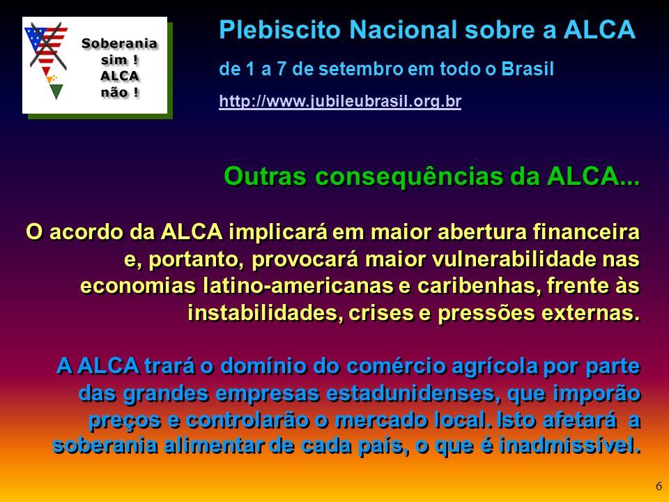 Outras consequências da ALCA...