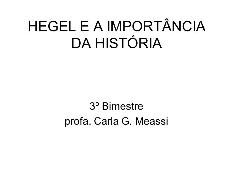 HEGEL E A IMPORTÂNCIA DA HISTÓRIA