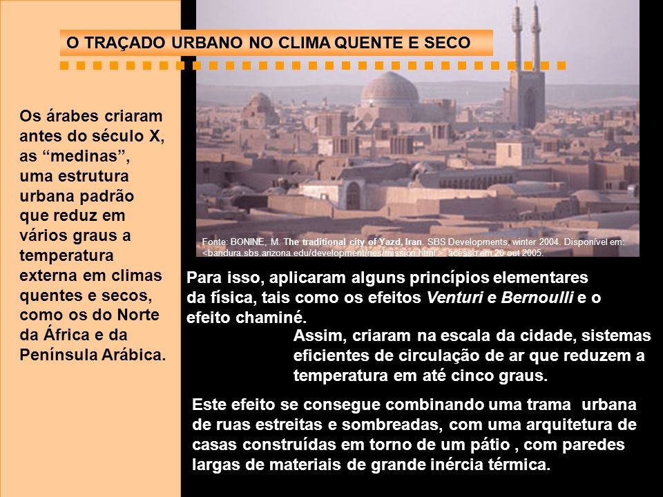 O TRAÇADO URBANO NO CLIMA QUENTE E SECO