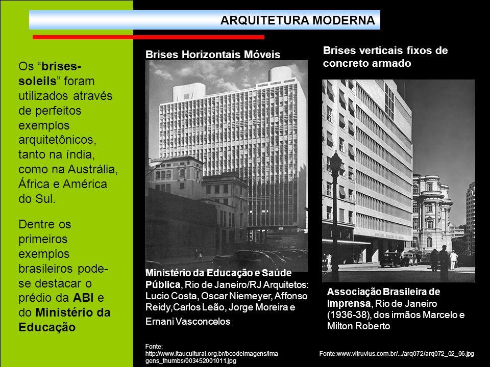ARQUITETURA MODERNABrises verticais fixos de concreto armado. Brises Horizontais Móveis.