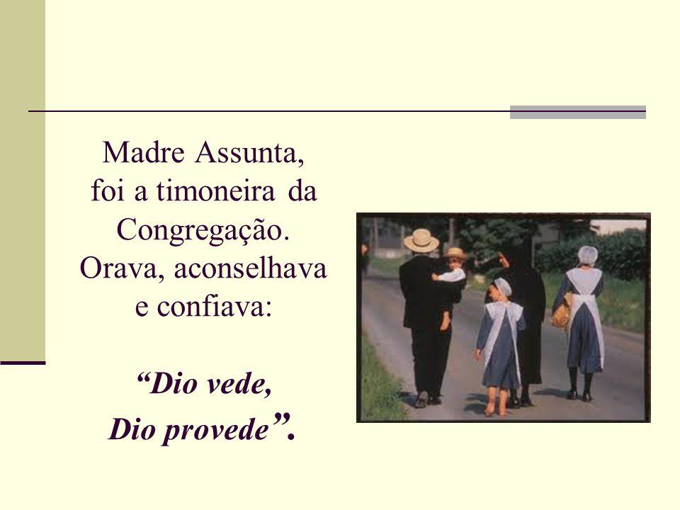 Madre Assunta, foi a timoneira da Congregação