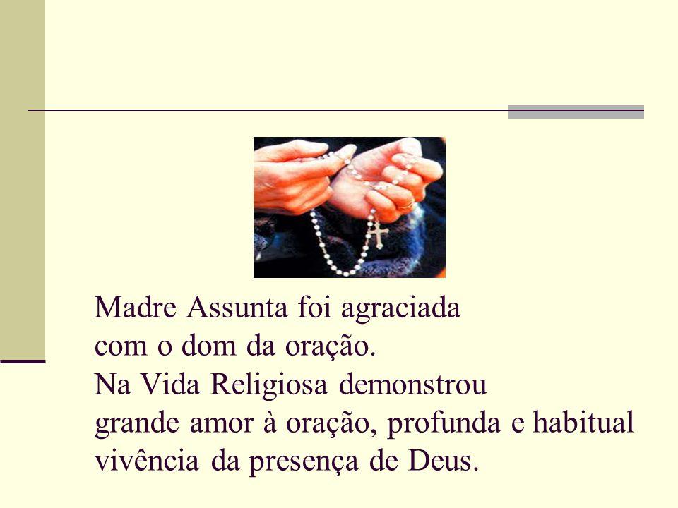 Madre Assunta foi agraciada com o dom da oração