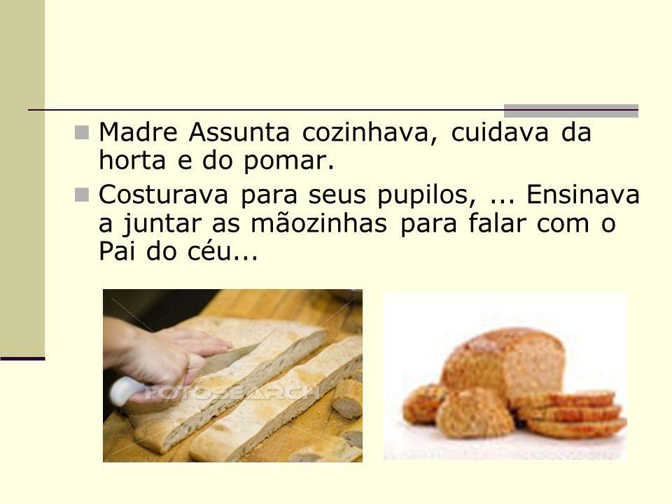 Madre Assunta cozinhava, cuidava da horta e do pomar.