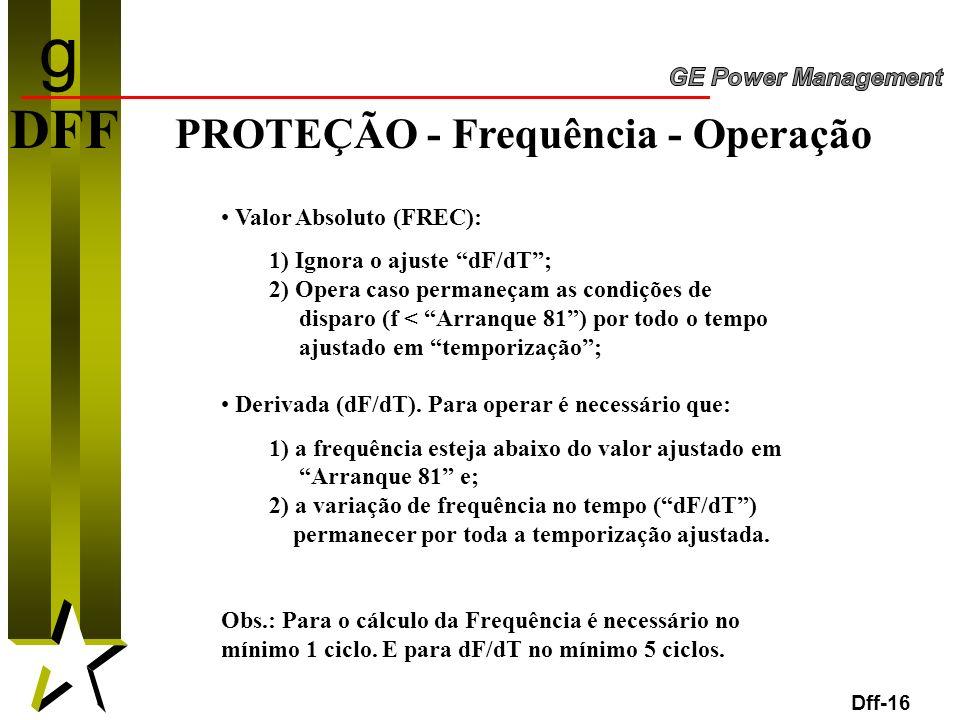 g DFF PROTEÇÃO - Frequência - Operação Valor Absoluto (FREC):