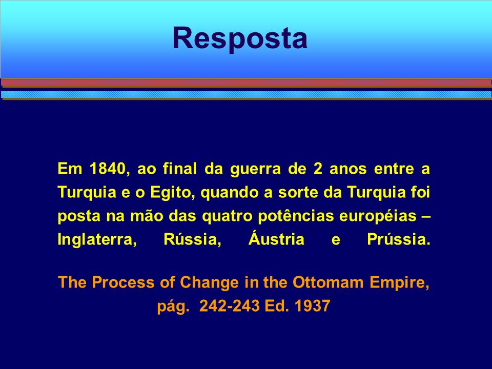 The Process of Change in the Ottomam Empire, pág. 242-243 Ed. 1937