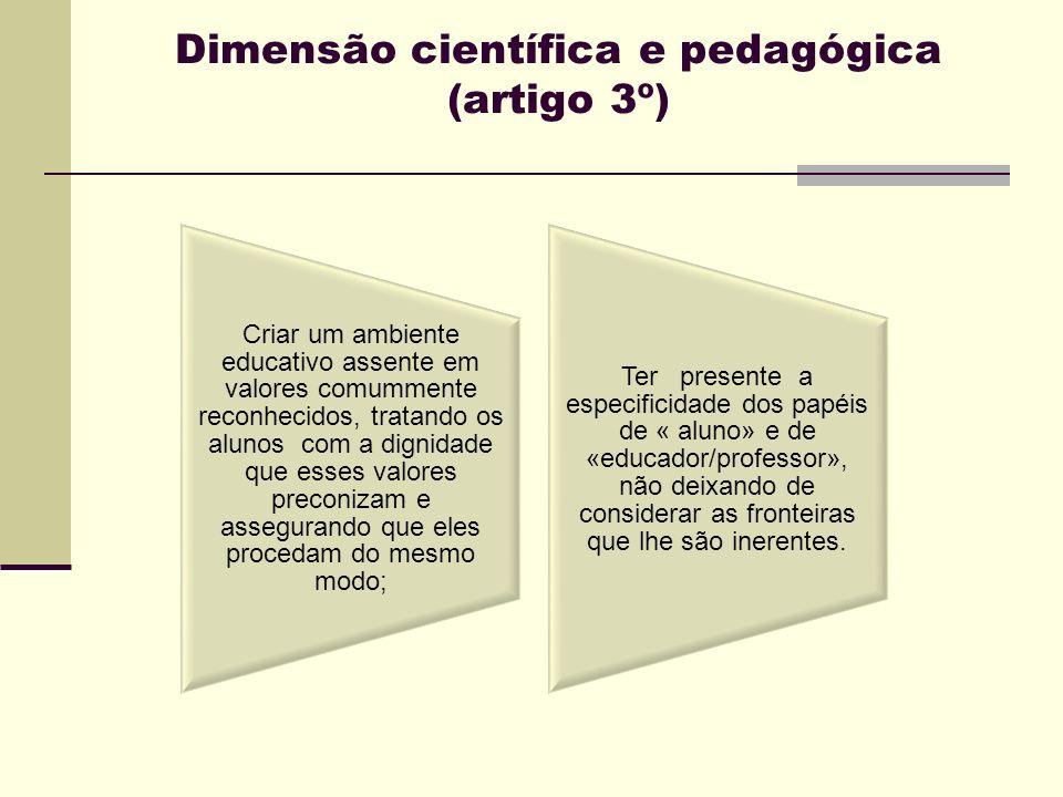Dimensão científica e pedagógica (artigo 3º)