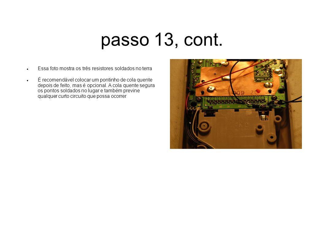 passo 13, cont. Essa foto mostra os três resistores soldados no terra