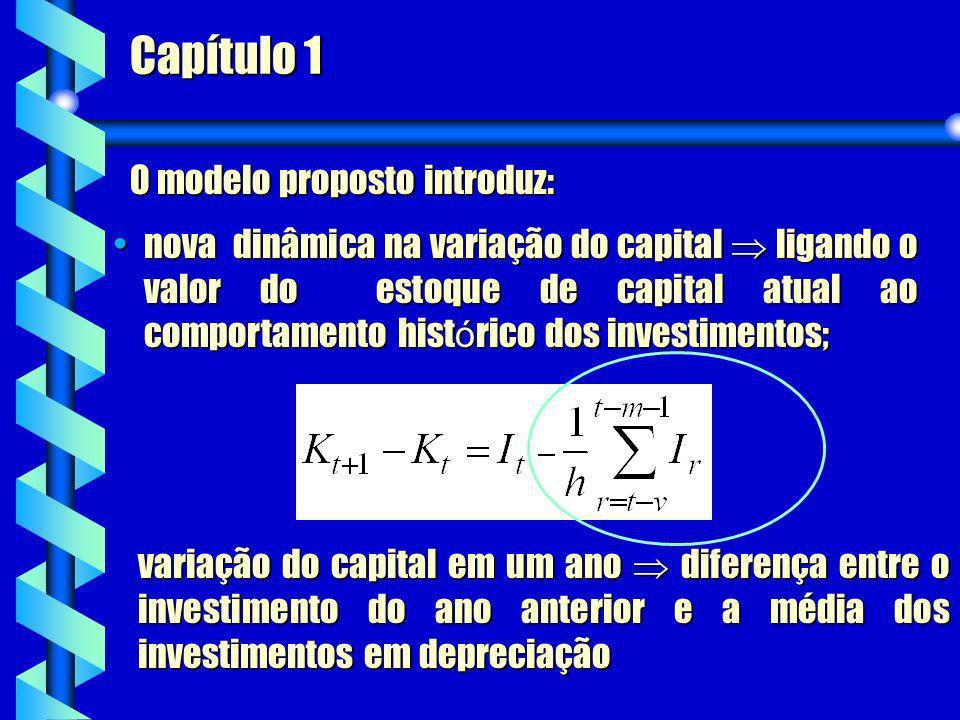 Capítulo 1 O modelo proposto introduz: