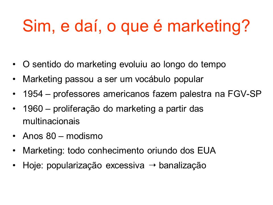 Sim, e daí, o que é marketing