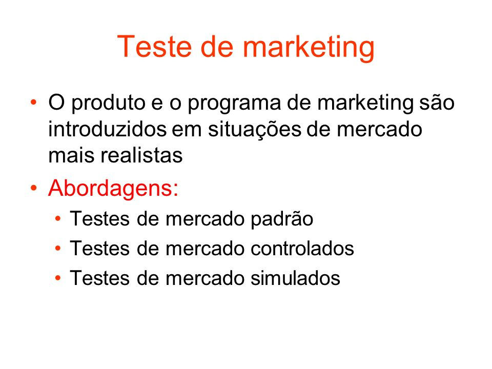 Teste de marketing Abordagens:
