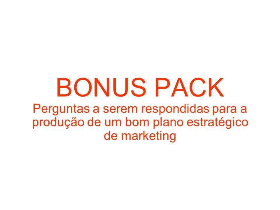 BONUS PACK Perguntas a serem respondidas para a produção de um bom plano estratégico de marketing