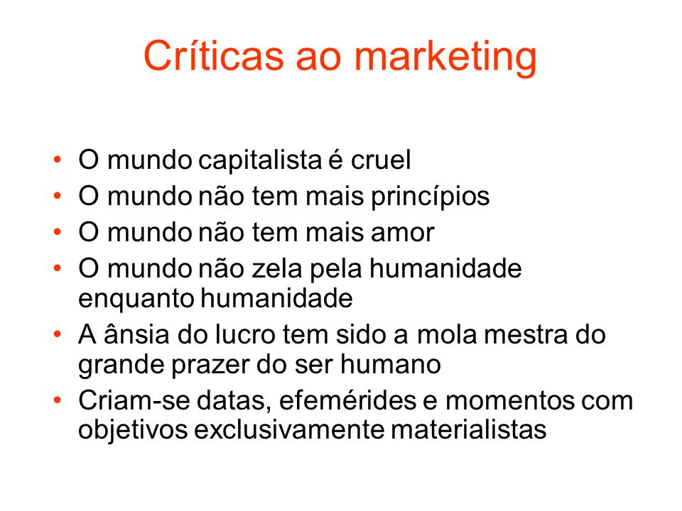 Críticas ao marketing O mundo capitalista é cruel