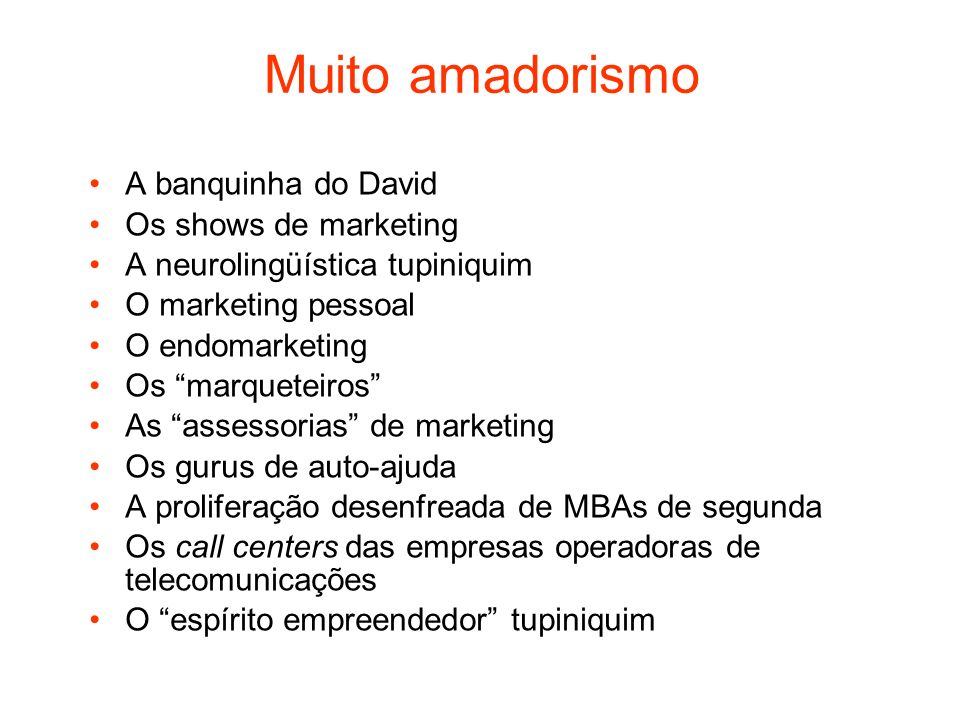 Muito amadorismo A banquinha do David Os shows de marketing