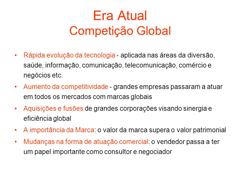 Era Atual Competição Global