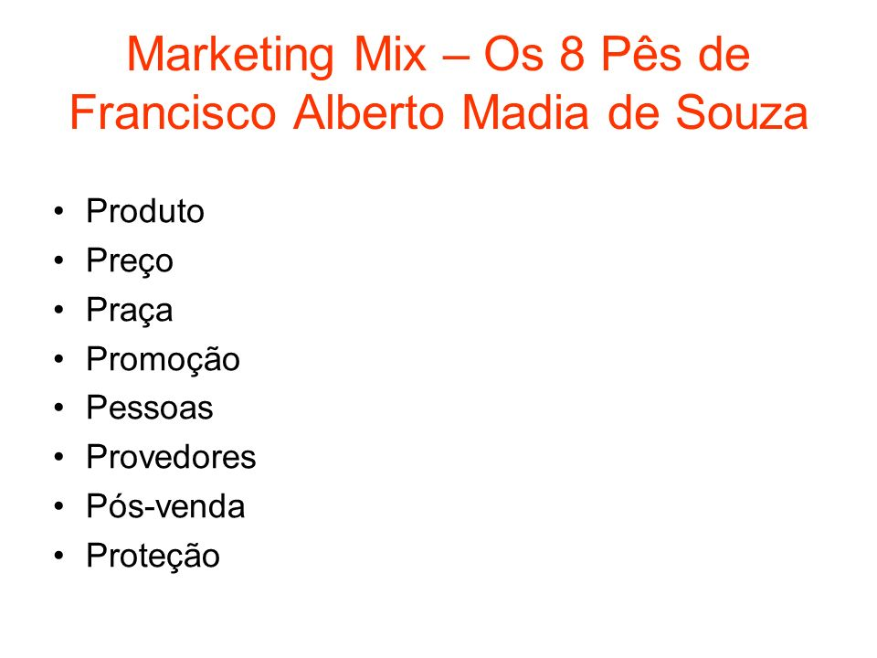 Marketing Mix – Os 8 Pês de Francisco Alberto Madia de Souza