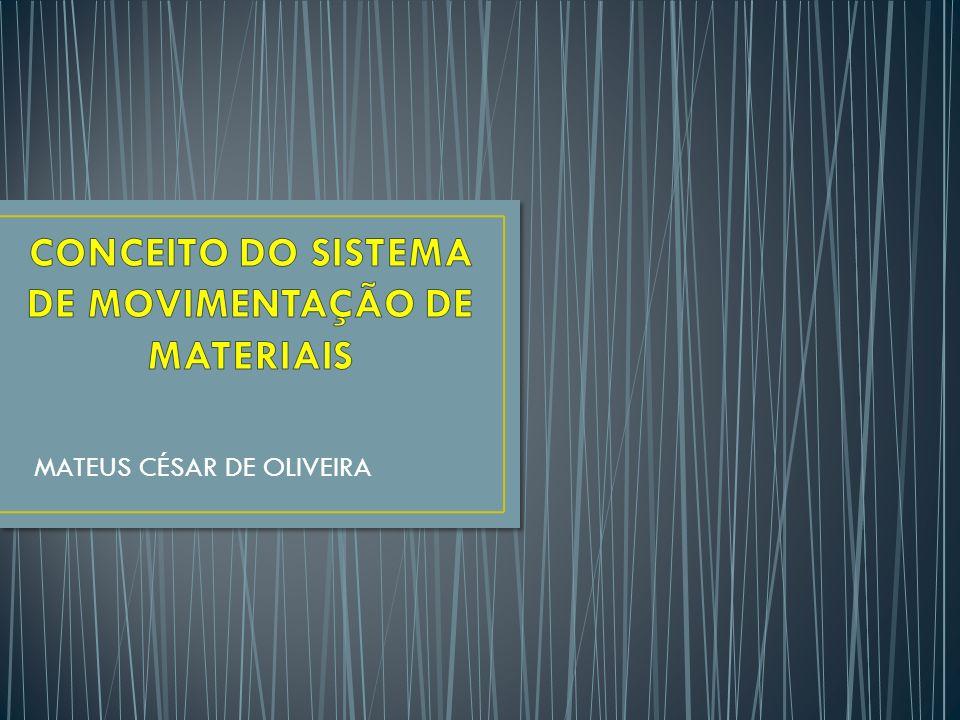 CONCEITO DO SISTEMA DE MOVIMENTAÇÃO DE MATERIAIS