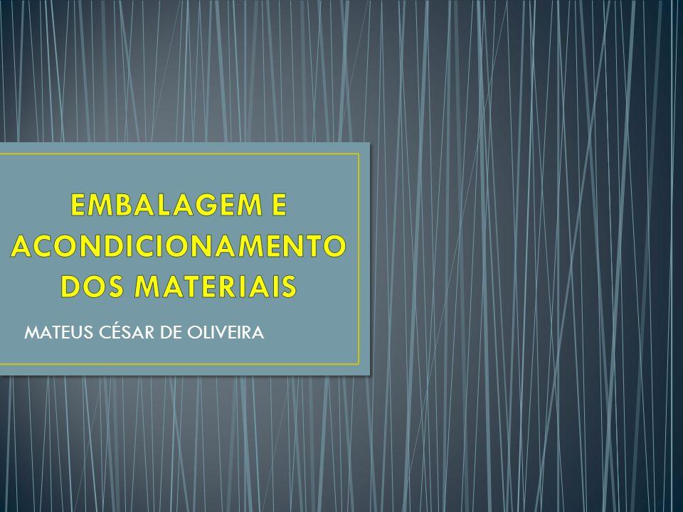 EMBALAGEM E ACONDICIONAMENTO DOS MATERIAIS