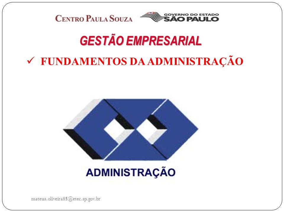 GESTÃO EMPRESARIAL FUNDAMENTOS DA ADMINISTRAÇÃO