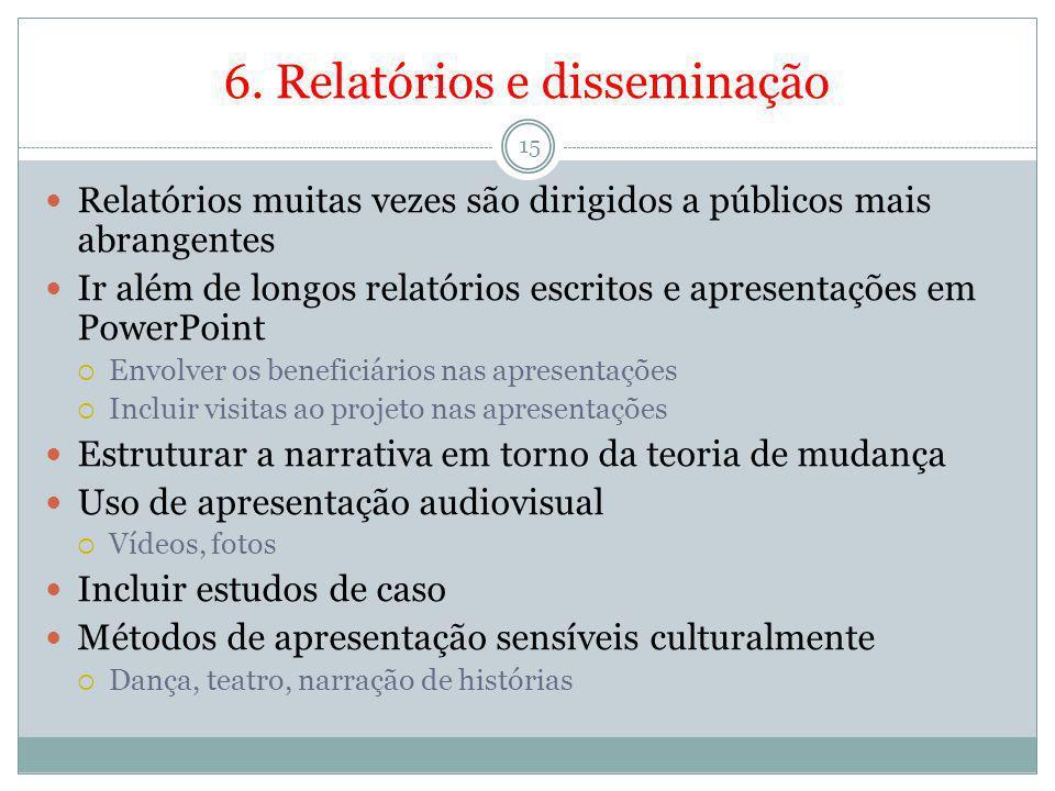 6. Relatórios e disseminação