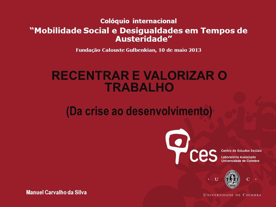 RECENTRAR E VALORIZAR O TRABALHO (Da crise ao desenvolvimento)