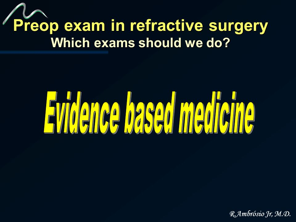 Preop exam in refractive surgery Which exams should we do