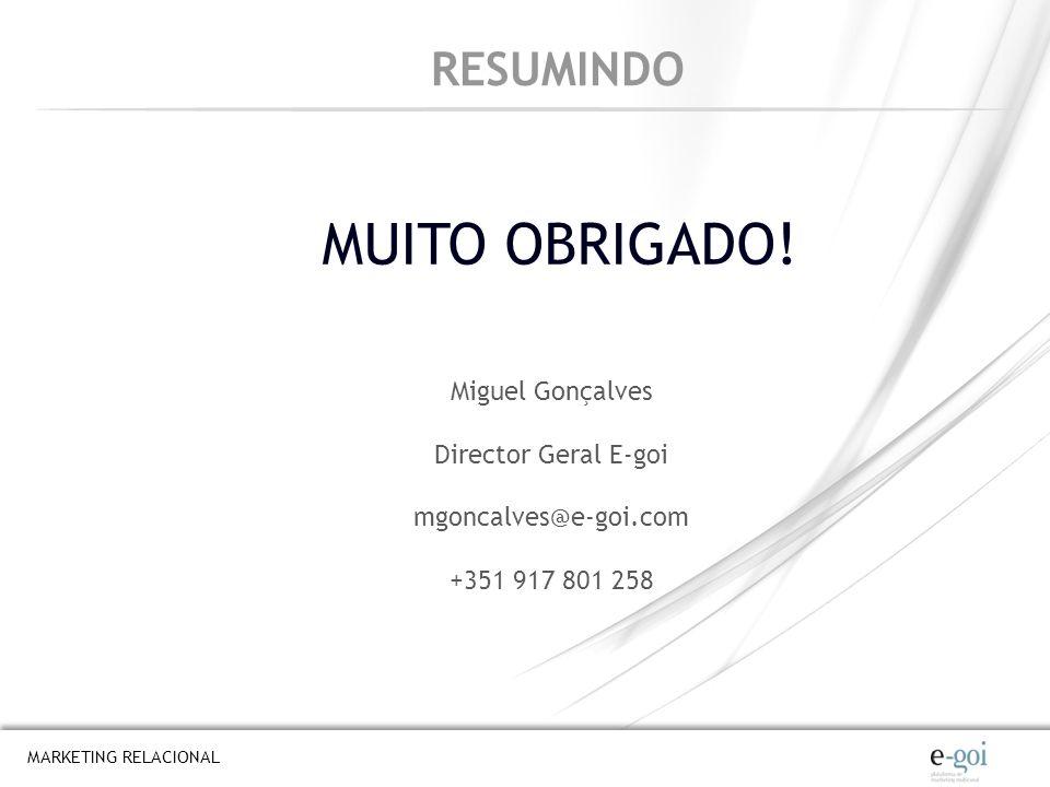 MUITO OBRIGADO! RESUMINDO Miguel Gonçalves Director Geral E-goi