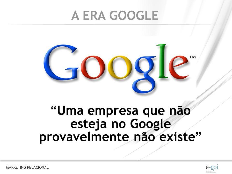 Uma empresa que não esteja no Google provavelmente não existe