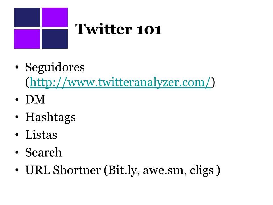 Twitter 101 Seguidores (http://www.twitteranalyzer.com/) DM Hashtags