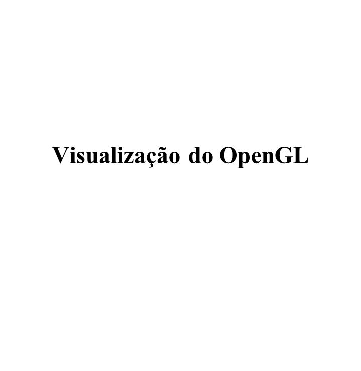 Visualização do OpenGL