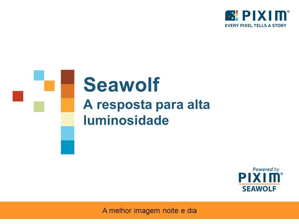 Seawolf A resposta para alta luminosidade