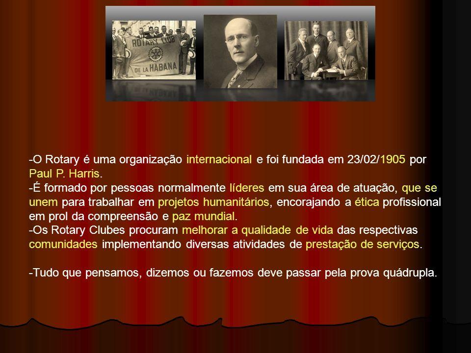 O Rotary é uma organização internacional e foi fundada em 23/02/1905 por Paul P. Harris.