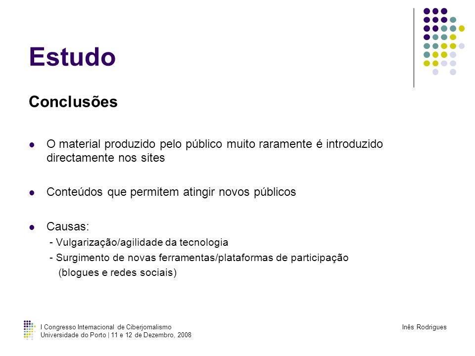 Estudo Conclusões. O material produzido pelo público muito raramente é introduzido directamente nos sites.