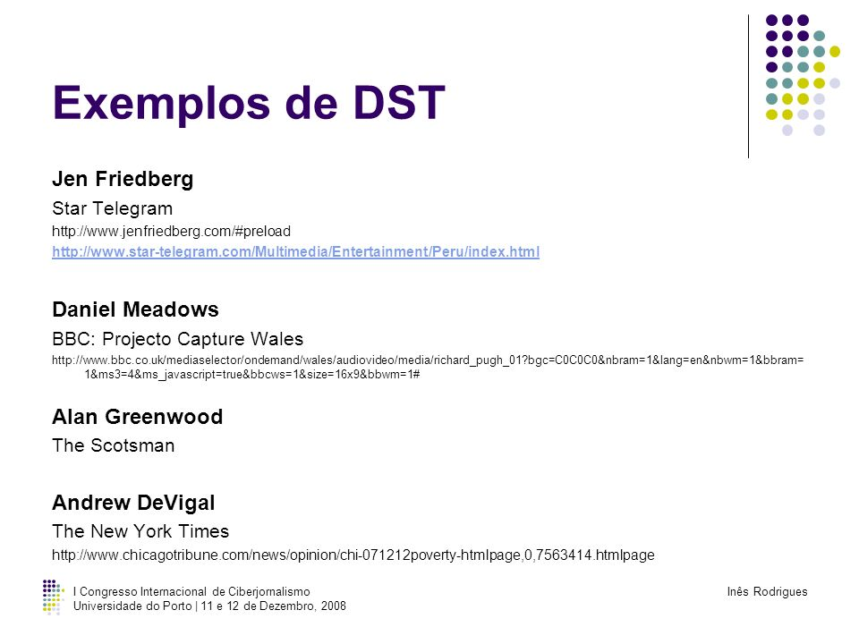 Exemplos de DST Jen Friedberg Daniel Meadows Alan Greenwood