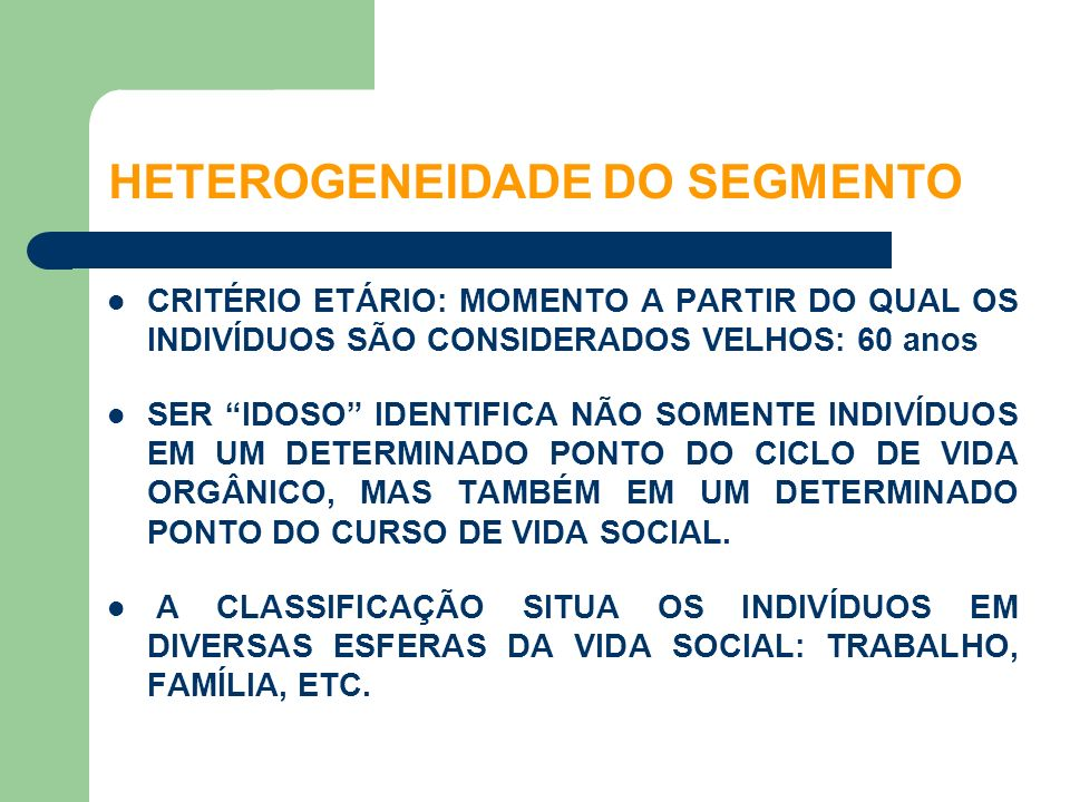 HETEROGENEIDADE DO SEGMENTO