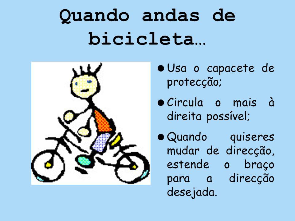 Quando andas de bicicleta…