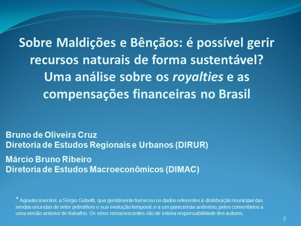Sobre Maldições e Bênçãos: é possível gerir recursos naturais de forma sustentável Uma análise sobre os royalties e as compensações financeiras no Brasil