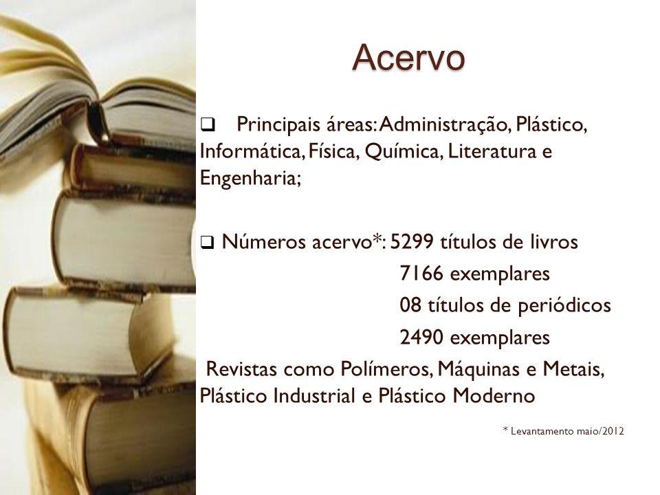 AcervoPrincipais áreas: Administração, Plástico, Informática, Física, Química, Literatura e Engenharia;