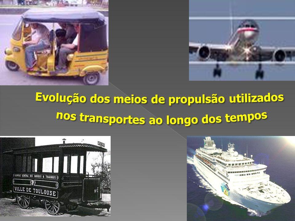 Evolução dos meios de propulsão utilizados