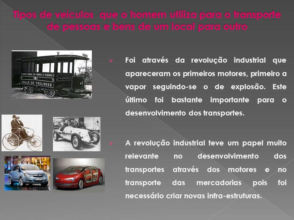 Tipos de veículos que o homem utiliza para o transporte de pessoas e bens de um local para outro