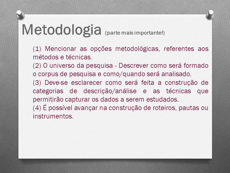 Metodologia (parte mais importante!)