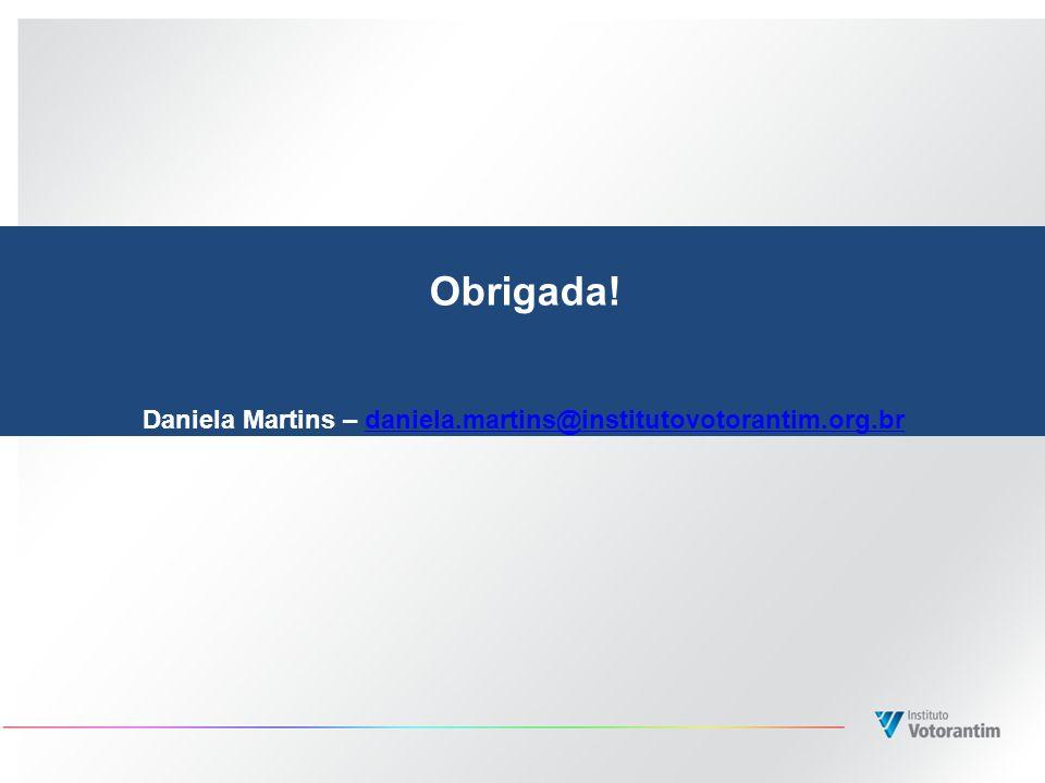 Daniela Martins – daniela.martins@institutovotorantim.org.br
