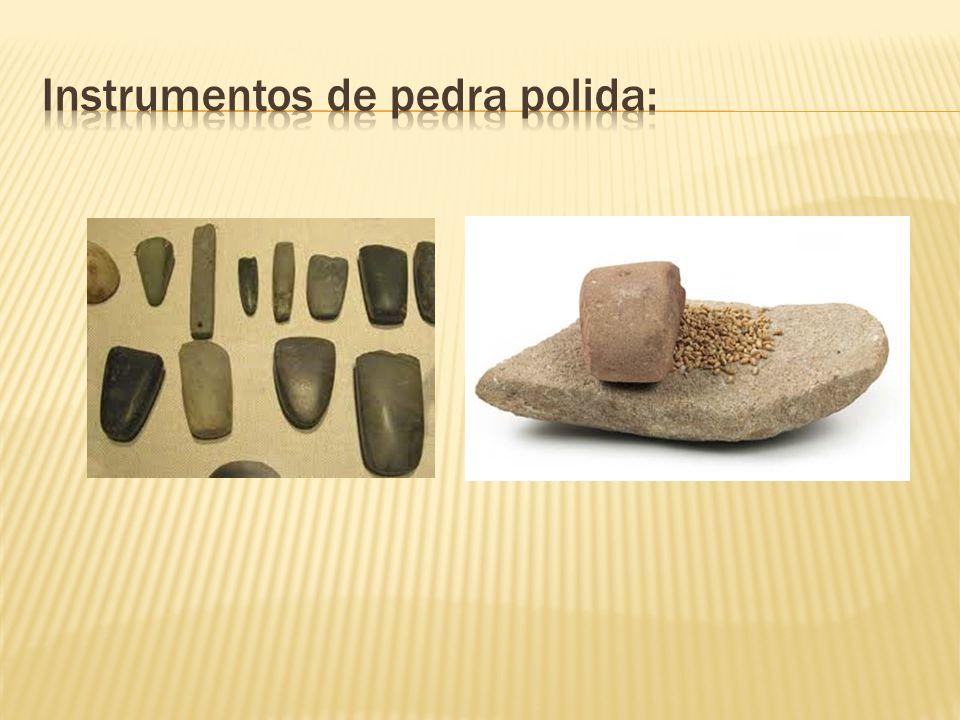 Instrumentos de pedra polida: